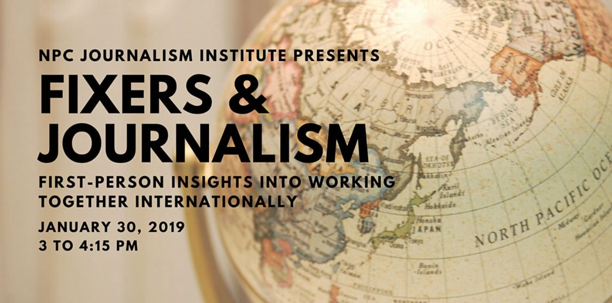 If you read an international news story today, it likely was reported with the aid of a fixer -- a local, on-the-ground guide who worked with American journalists abroad. On Thursday, Jan. 30 from 3 - 4:15 p.m., learn from the vast network of locally-based media employees who serve as guides to foreign journalists operating in unfamiliar terrain.